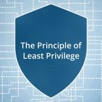 Helping Your Employees Understand the Least Privilege Principle